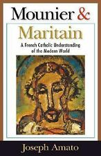 Mounier & Maritain: A French Catholic Understanding of the Modern-ExLibrary