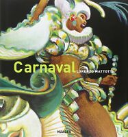 Carnaval. Colori e movimenti - Lorenzo Mattotti