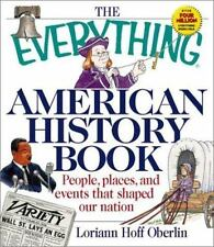 Everything American History Book : People, Places and Events That Shaped Our Nat
