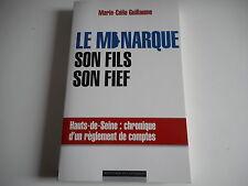 LE MONARQUE.SON FILS.SON FIEF HAUTS-DE-SEINE:CHRONIQUE D'UN REGLEMENT DE COMPTES