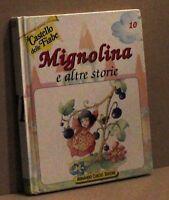 Mignolina e altre storie - il castello delle fiabe 10 - curcio 1991