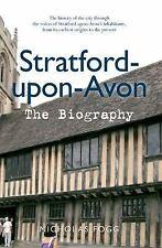 Stratford-upon-Avon: The Biography, , Fogg, Nicholas, Very Good, 2014-12-19,