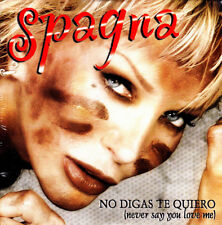 SPAGNA - NO DIGAS TE QUIERO - SUNG IN SPANISH CD SINGLE SPAIN MINT + ENGLISH VER