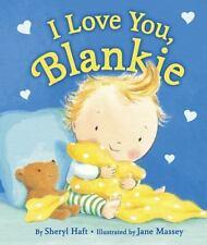 I Love You, Blankie by Sheryl Haft (2015, Board Book) NEW bedtime story