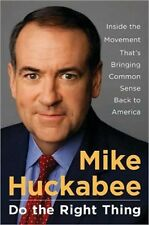 Book - Mike Huckabee - Do the Right Thing : Inside the Movement That's Bringing