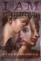 I Am: The Blueprint of Humanity (Condensed) (Paperback or Softback)