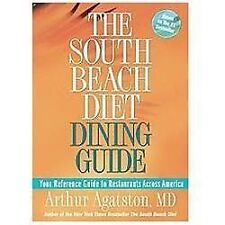 The South Beach Diet Dining Guide : Your Reference Guide to Restaurants...