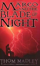 Marco and the Blade of Night By Thom Madley