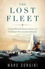 The Lost Fleet: A Yankee Whaler's Struggle Against the Confederate-ExLibrary