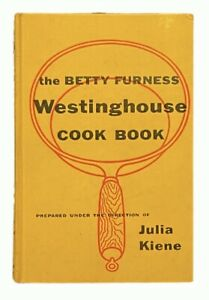 Julia Kiene: The Betty Furness Westinghouse Cook Book 1954 FIRST EDITION
