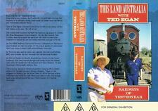 THIS LAND AUSTRALIA WITH TED EGAN - RAILWAYS OF YESTERYEAR {1990}  *VHS TAPE*