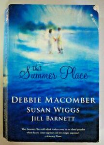 That Summer Place, by Debbie Macomber/Susan Wiggs/Jill Barnett - 1741162750
