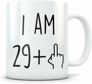 30th Birthday mug, I am 29 + middle finger gift her/him/women/men/rude/funny mug