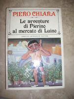 PIERO CHIARA - LE AVVENTURE DI PIERINO AL MERCATO DI LUINO - MONDADORI 1980 (JQ)