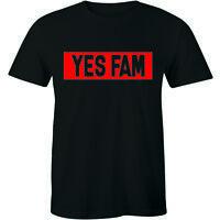 Yes Fam T-Shirt Funny Sarcastic Tee Street Road Streetwear Men's Shirt