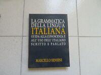 La grammatica della lingua italiana Guida alla conoscenza e all'uso dell'italian