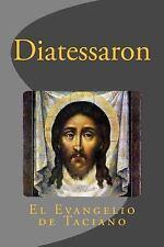 El Evangelio de Taciano : (Diatessaron) by Taciano el Sirio (2015, Paperback)