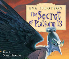 The Secret of Platform 13 by Eva Ibbotson (CD-Audio, abridged, 2007)