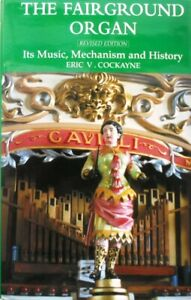 The Fairground Organ Its Music, Mechanism and History