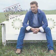 MY KIND OF LIVIN' by Craig Morgan (CD, Mar-2005, Broken Bow)