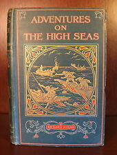 Richard Stead Adventures on the High Seas 1909 First Edition Travel Exploration