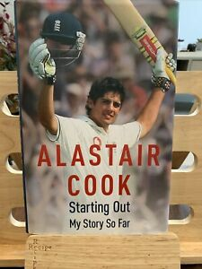 Alastair Cook: Starting Out - My Story So Far SIGNED & Inscribed Hardback 2008