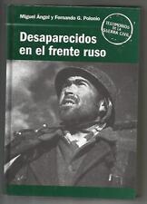 LIBRO TESTIMONIOS DE LA GUERRA CIVIL,DESAPARECIDOS EN EL FRENTE RUSO.236 PAGINAS