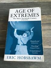 Age of Extremes: The Short Twentieth Century, 1914-1991 by Eric J. Hobsbawm...