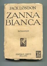Jack London # ZANNA BIANCA # Editrice Bietti 1931 Libro antico