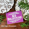 DECO Mini Sign NO SOLICITING Put by Door Knob doorbell PLAQUE PURPLE Ornament
