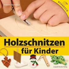 Holzschnitzen für Kinder von Everett Ellenwood / Schnitzkunst für kleine Meister