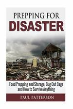 Prepping for Survival: Prepping for Disaster : Food Prepping and Storage, Bug...