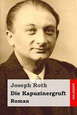 Die Kapuzinergruft : Roman: By Roth, Joseph