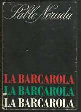Pablo Neruda Book La Barcarola 1ºEd 1967 w Stave