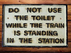 Do Not Use Toilet Cast Iron Sign Railway Plaque Train Cast Iron 29cm GWR