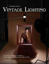 Christopher Grey's Vintage Lighting: The Digital Photographer's Guide to Portrai