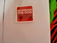 Nevermind the dog beware of kids! sticker