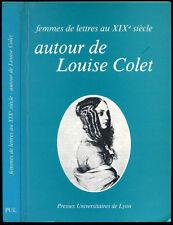 AUTOUR DE LOUISE COLET - FEMMES DE LETTRES AU XIX° SIECLE. 1982