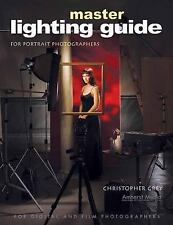 Master Lighting Guide for Portrait Photographers Grey, Christopher Paperback