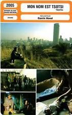 FICHE CINEMA : MON NOM EST TSOTSI - Chweneyagae,Magano,Hood 2005