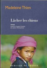 MADELEINE THIEN / LÂCHER LES CHIENS - LITTERATURE CANADIENNE  - 30 %