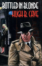 Bottled in Blonde : The Peter Kane Detective Stories by Hugh B. Cave-2000