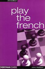 Play the French by John Watson (2004, Paperback, Revised) 3rd Edition Chess Book