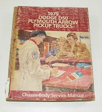1979 Dodge D50 Plymouth Arrow Truck Body Chassis Service Manual NICE USED #A
