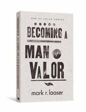 Becoming a Man of Valor by Mark R. Laaser (2011, Paperback)