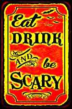 EAT DRINK BE SCARY 8X12 METAL SIGN HALLOWEEN BAR HAPPY HOUR HAUNTED HOUSE PROP