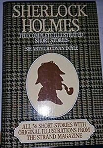 Sherlock Holmes: Complete Illustrated Short ... by Sir Arthur Conan Doy Hardback