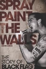 Spray Paint the Walls: The Story of Black Flag: By Chick, Stevie