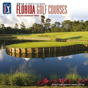 2014 Calendar Florida Golf Courses and the Southeast Swing PGA Tour NEW Sealed