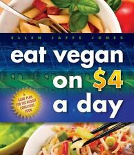 Eat Vegan on $4.00 a Day: A Game Plan for the Budget Conscious Cook by Ellen Ja
